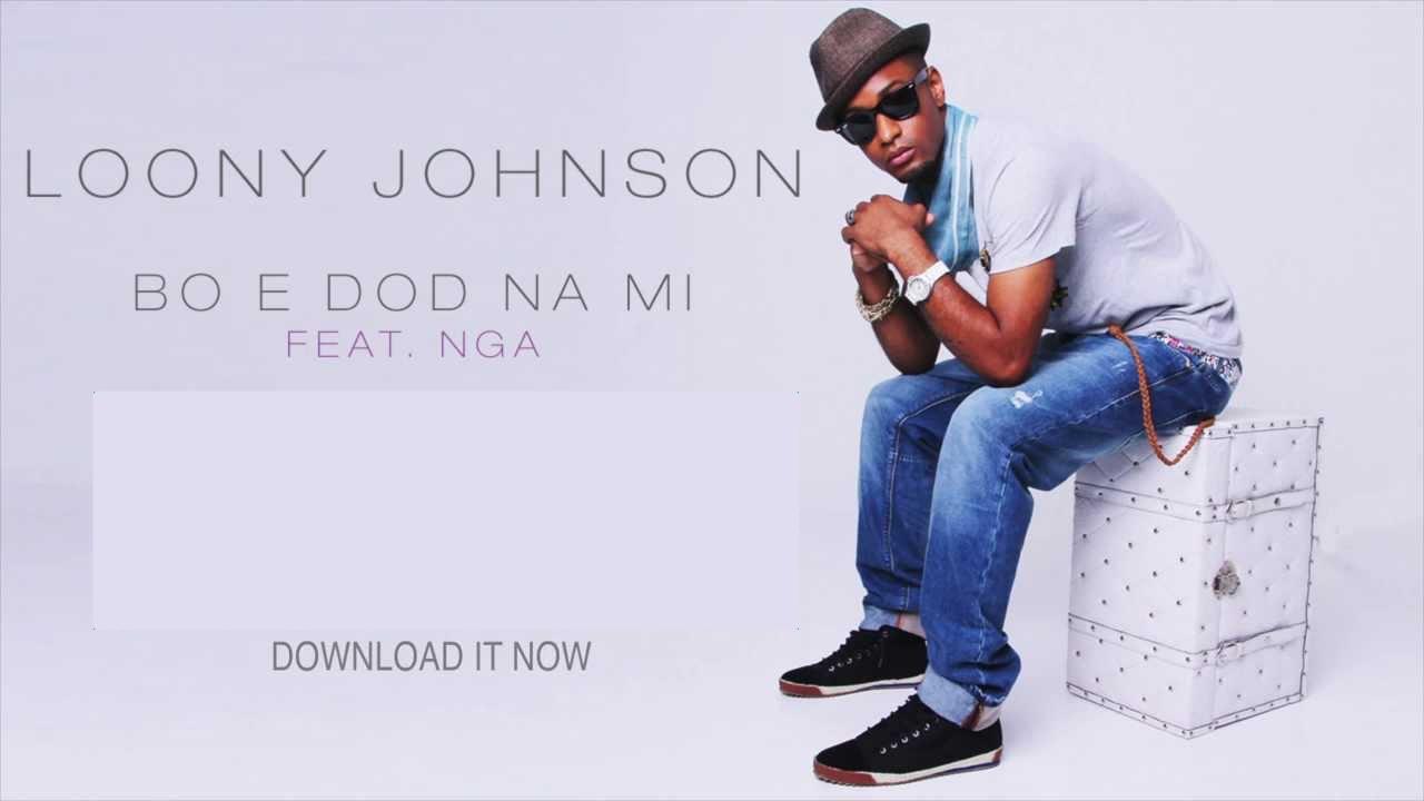 Loony Johnson Ft NGA -Bo é Dôd Na Mi