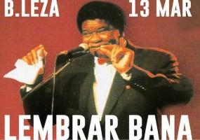 Lembrar Bana - Bleza, 13 Março